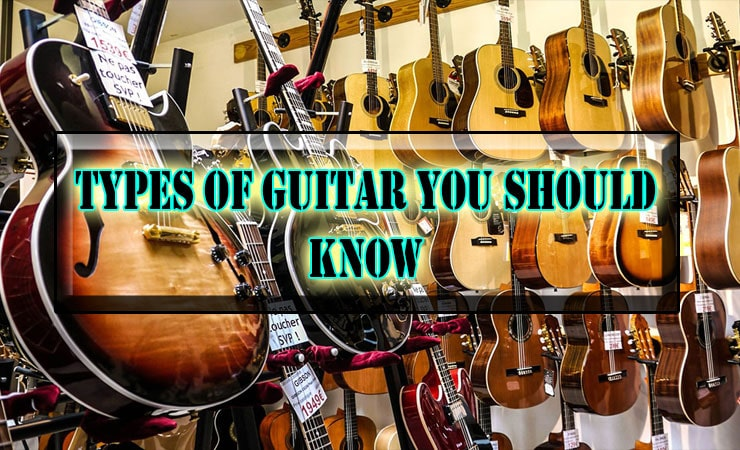 10-Types-Of-Guitar-You-Should-Know